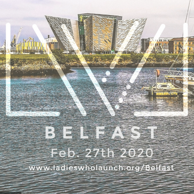 Connection & Ladies Who Launch Event - Belfast 2020