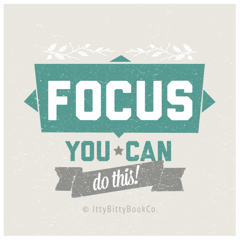 Focus you can do this, motivational quote from itty bitty book co