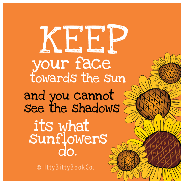 Itty Bitty Book Co, Print, Quotes, Inspiring Quotes, Sunflower Quotes