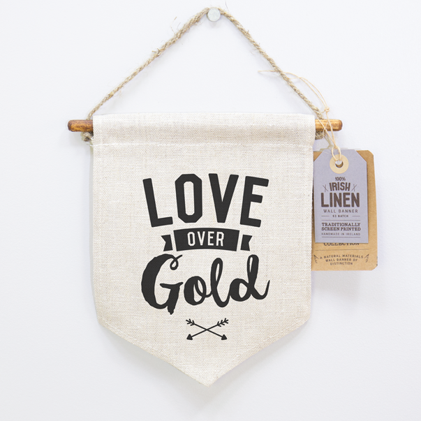 Love Over Gold, Irish Craft, Irish Linen, Screen Printing