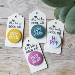 Happy Person Badge, Happy Pin, Colourful Badge! - Itty Bitty Book Co , Positivity, gift