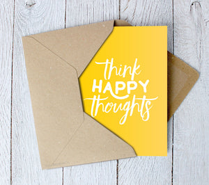 Think Happy Thoughts | Upbeat Greetings Card - Itty Bitty Book Co Inspirational Quote Greeting Cards, Positivity, gift