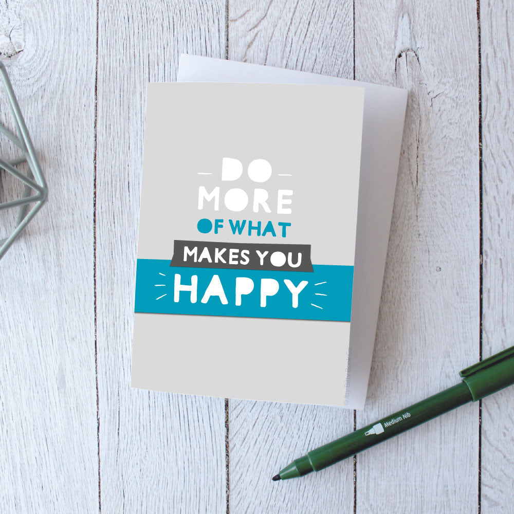 Do More Of What Makes You Happy | Inspirational Greetings Card - Itty Bitty Book Co Inspirational Quote Greeting Cards, Positivity, gift