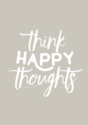 Think Happy Thoughts - Inspirational Print - Itty Bitty Book Co Inspirational Quote Posters, Positivity, gift