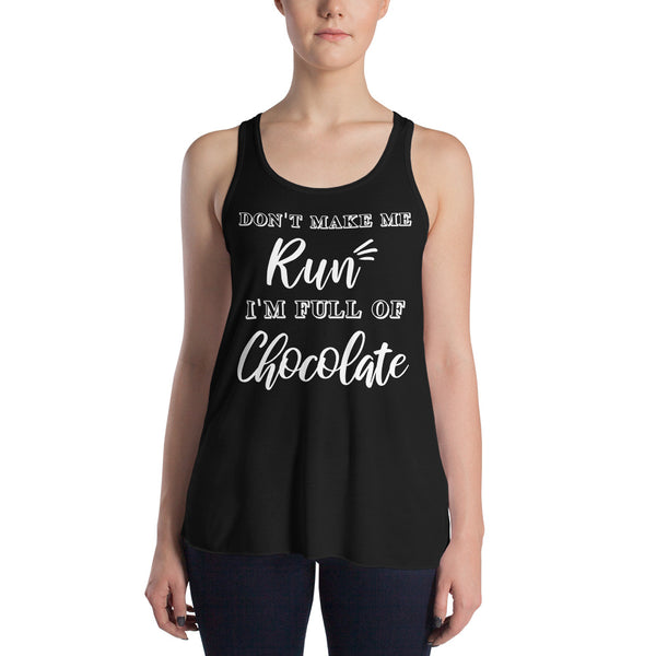 Don't Make Me Run, I'm Full Of Chocolate - Tank Top - Chocolate & More Delights