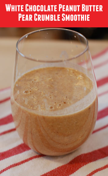 White Chocolate Peanut Butter Pear Crumble Smoothie