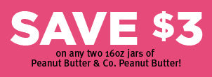 Save $3 on any two jars of Peanut Butter & Co. peanut butter
