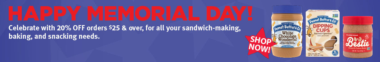 Happy Memorial Day! Celebrate with 20% off orders $25 and over, for all your sandwich-making, baking, and snacking needs.