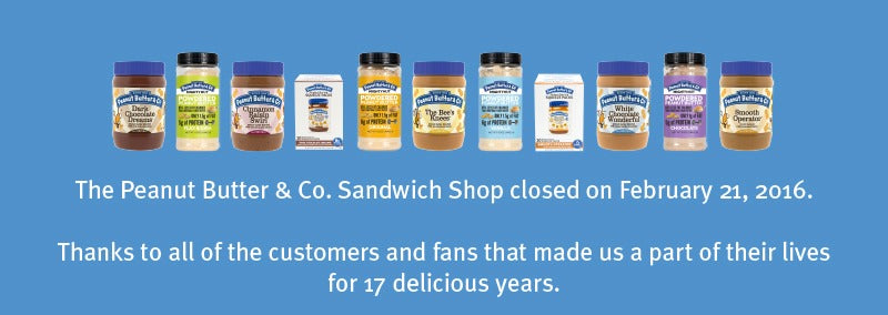 The Peanut Butter & Co. Sandwich Shop closed on February 21, 2016. Thanks to all of the customers and fans that made us a part of their lives for 17 delicious years.