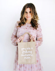 Leslie Anne Bruce Holding You Are a F*cking Awesome Mom Medium Gift Tote In White Font | The Little Market