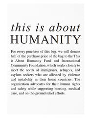 Purposefull Tote - This is about Humanity