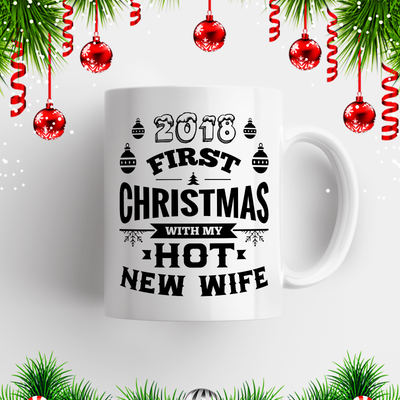 2018 First Christmas With My Hot New Wife/Husband