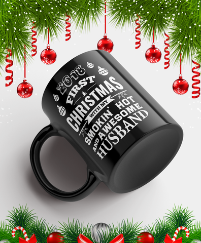 2018 First Christmas With My Smokin Hot And Awesome Wife/Husband Mug Black/White