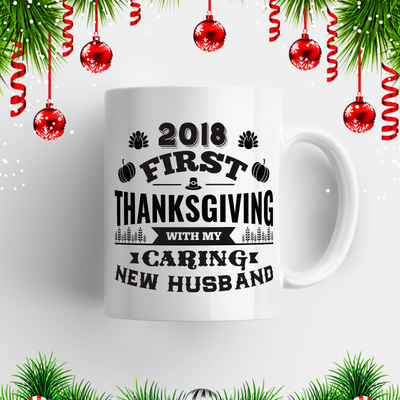 2018 First Thanksgiving With My Caring New Husband Mug Black/White