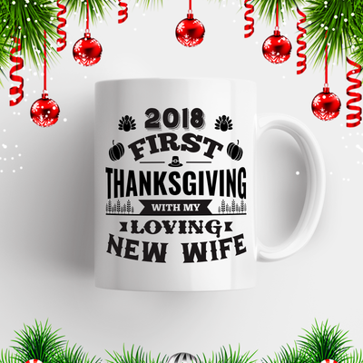 2018 First Thanksgiving With My Loving New Wife Mug Black/White
