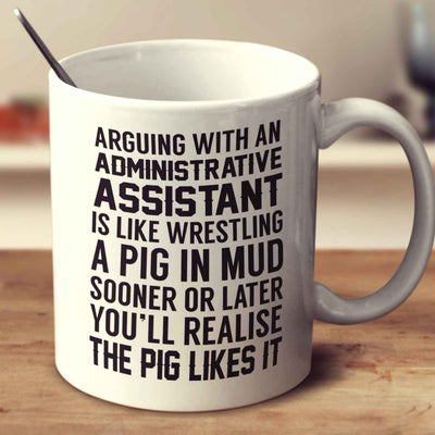 Arguing With An Administrative Assitant
