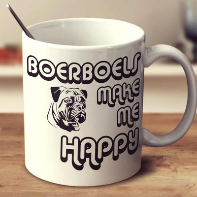 Boerboels Make Me Happy 2