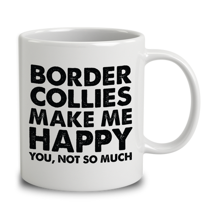 Border Collies Make Me Happy