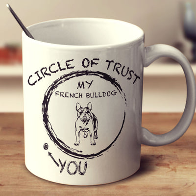 Circle Of Trust - French Bulldog