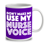 Don't Make Me Use My Nurse Voice