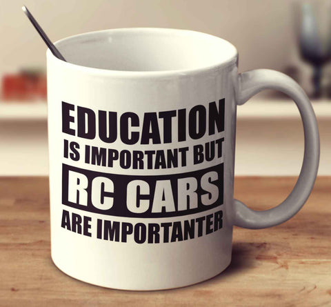 Education Is Important But Rc Cars Are Importanter