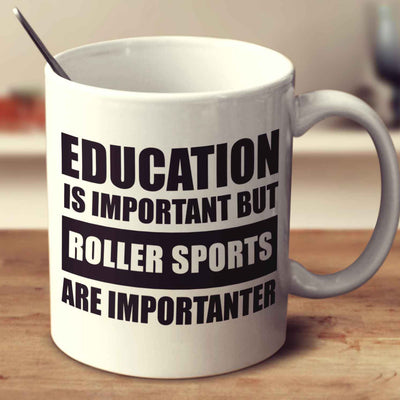 Education Is Important But Roller Sports Are Importanter