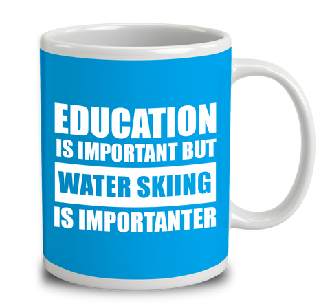 Education Is Important But Water Skiing Is Importanter