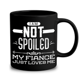 I Am Not Spoiled My Fiance Just Loves Me