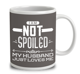 I Am Not Spoiled, My Husband Just Loves Me