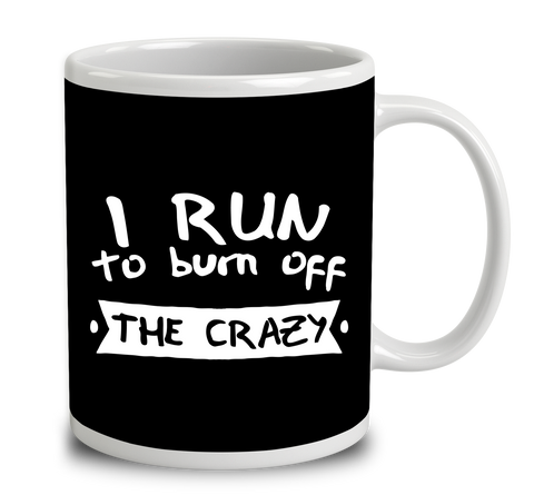 I Run To Burn Off The Crazy