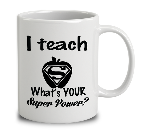 I Teach What's Your Super Power