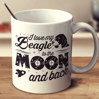 I Love My Beagle To The Moon And Back