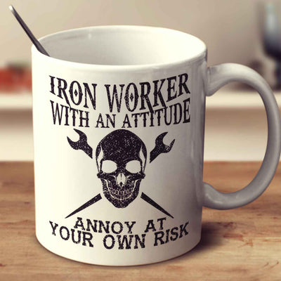 Iron Worker With An Attitude