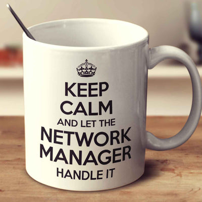 Keep Calm And Let The Network Manager Handle It