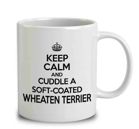 Keep Calm And Cuddle A Soft   Coated Wheaten Terrier