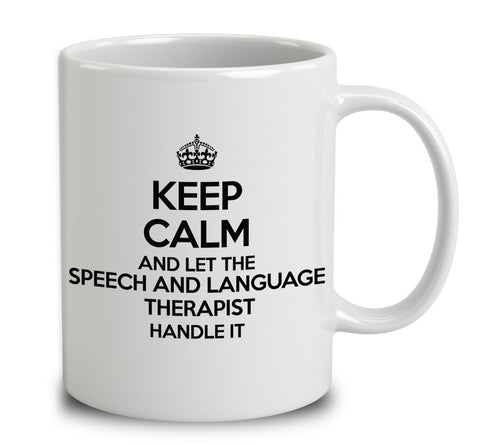 Keep Calm And Let The Speech And Language Therapist Handle It