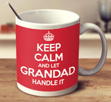 Keep Calm And Let Grandad Handle It