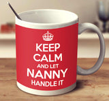 Keep Calm And Let Nanny Handle It