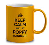 Keep Calm And Let Poppy Handle It