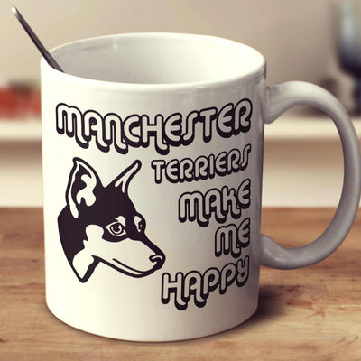 Manchester Terriers Make Me Happy 2
