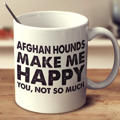 Afghan Hounds Make Me Happy