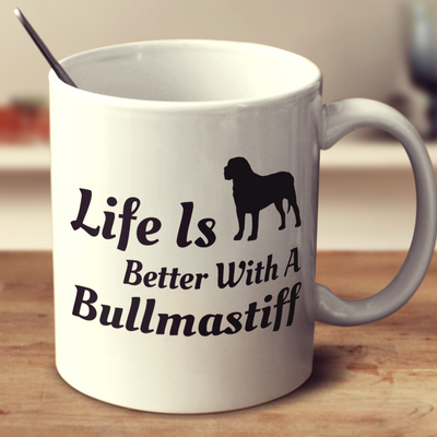 Life Is Better With A Bullmastiff