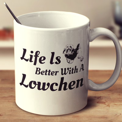 Life Is Better With A Lowchen
