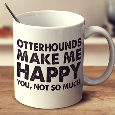 Otterhounds Make Me Happy