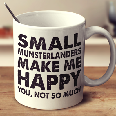 Small Munsterlanders Make Me Happy
