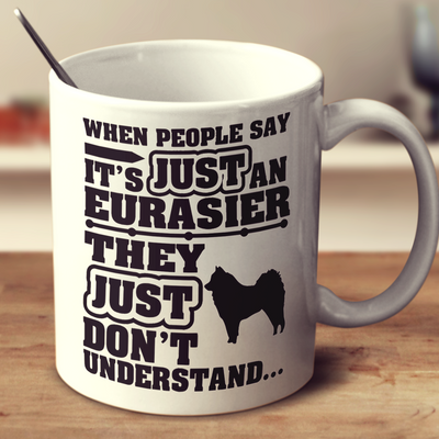 When People Say It's Just An Eurasier