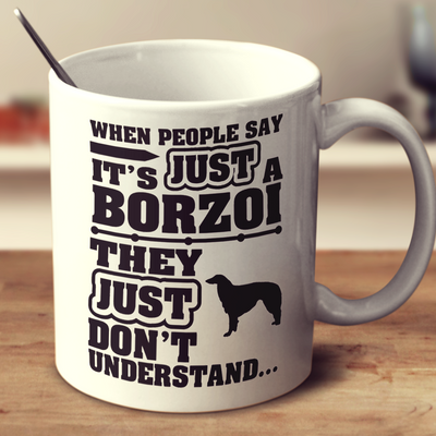 When People Say It's Just A Borzoi