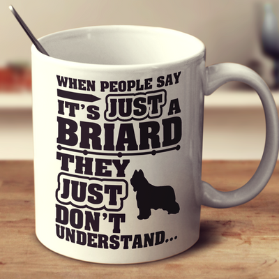 When People Say It's Just A Briard