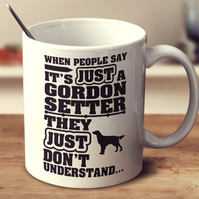 When People Say It's Just A Gordon Setter