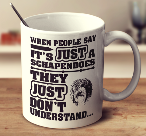 When People Say It's Just A Schapendoes